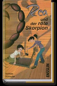 """""""Dieses Buch überzeugt aus mehreren Gründen"""" (Rea und der rote Skorpion)"""