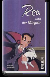 """""""unterhaltend, spannend, humorvoll"""" (Rea und der Magier)"""